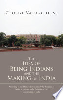 The Idea of Being Indians and the Making of India