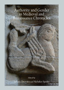 Authority and Gender in Medieval and Renaissance Chronicles