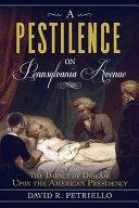 A Pestilence on Pennsylvania Avenue