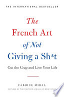 The French Art of Not Giving a Sh t
