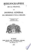 Bibliographie de la France  ou  Journal g  n  ral de l imprimerie et de la librairie