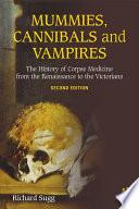 Mummies  Cannibals and Vampires