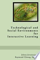 Technological and Social Environments for Interactive Learning