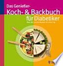 Das Genießer-Koch-&-Backbuch für Diabetiker