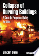 Collapse Of Burning Buildings  2nd Edition : design 3. building construction: firefighting problems...