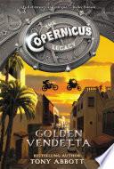 The Copernicus Legacy  The Golden Vendetta