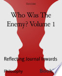 Who Was The Enemy Volume 1 book