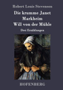 Die krumme Janet / Markheim / Will von der Mühle