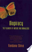 Biopiracy : world environmentalist vandana shiva exposes the latest frontier...