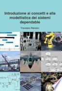 Introduzione ai concetti e alla modellistica dei sistemi dependable