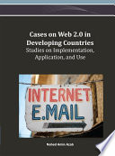 Cases On Web 2 0 In Developing Countries Studies On Implementation Application And Use