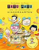 Tatu und Patu und ihr verrückter Kindergarten