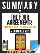 Summary Of  The Four Agreements  A Practical Guide To Personal Freedom   By Don Miguel Ruiz