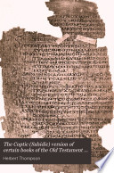 The Coptic (Sahidic) Version of Certain Books of the Old Testament from a Papyrus in the British Museum Ed