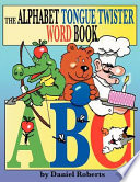 The ABC Tongue Twister Word Book Each Letter Of The Alphabet In