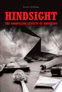 Hindsight  The Unraveling Effects of Addiction Book PDF