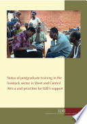 Status of Postgraduate Training in the Livestock Sector in West and Central Africa and Priorities for ILRI's Support
