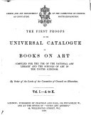 The First Proofs of the Universal Catalogue of Books on Art Compiled for the Use of the National Art Library and the Schools of Art in the United Kingdom. A to K