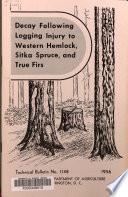 download ebook decay following logging injury to western hemlock, sitka spruce, and true firs pdf epub