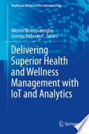 Delivering Superior Health And Wellness Management With IoT And Analytics : surrounding the internet of things (iot)...