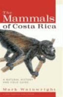 The Mammals of Costa Rica