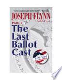 Part 2 The Last Ballot Cast