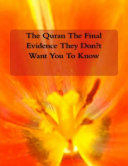 The Quran the Final Evidence They Don t Want You to Know