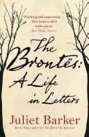The Brontës: A Life In Letters : as compellingly as by the brontës themselves. in...