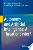 Autonomy And Artificial Intelligence A Threat Or Savior