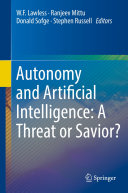 Autonomy and Artificial Intelligence: A Threat or Savior?