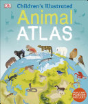 Children s Illustrated Animal Atlas