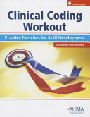 Clinical Coding Workout  with Answers 2012  Practice Exercises for Skill Development