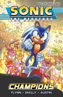 Sonic The Hedgehog 5: Champions : from robotic tyranny--it's sonic the hedgehog! one of...
