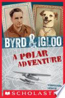 Byrd   Igloo  A Polar Adventure