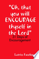 Oh That You Will Encourage Thyself In The Lord
