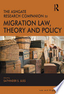 The Ashgate Research Companion to Migration Law  Theory and Policy