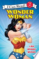 Wonder Woman Classic  I Am Wonder Woman