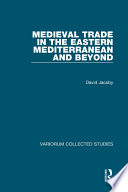 Medieval Trade in the Eastern Mediterranean and Beyond