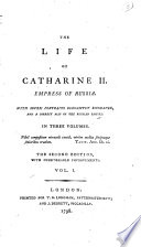 The Life Of Catharine Ii Empress Of Russia The Second Edition With Considerable Improvements By Jean Henri Cast Ra Translated By William Tooke