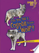 Can You Tell a Coyote from a Wolf? Coyotes And Wolves Even Though They