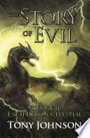 The Story of Evil - Volume II: Escape from Celestial Brightflame From Being Hanged In The Castle