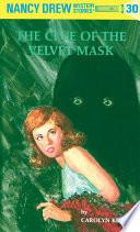 Nancy Drew 30  The Clue of the Velvet Mask