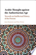 Arabic Thought against the Authoritarian Age