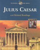 The Tragedy of Julius Caesar with Related Readings