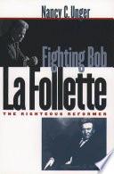 Fighting Bob La Follette