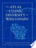 The Atlas of Ethnic Diversity in Wisconsin