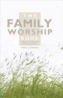 Ebook The Family Worship Book Epub Terry L. Johnson Apps Read Mobile
