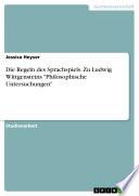 """Die Regeln des Sprachspiels. Zu Ludwig Wittgensteins """"Philosophische Untersuchungen"""""""