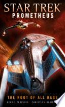 Star Trek Prometheus   The Root of All Rage