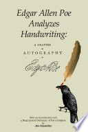 Edgar Allan Poe Analyzes Handwriting  A Chapter on Autography